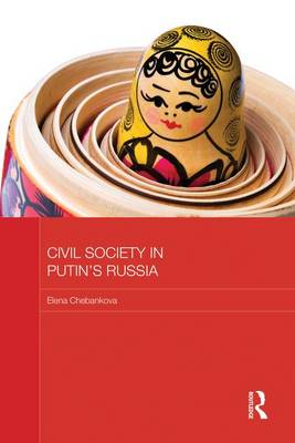 Civil Society in Putin's Russia - BASEES/Routledge Series on Russian and East European Studies (Paperback)