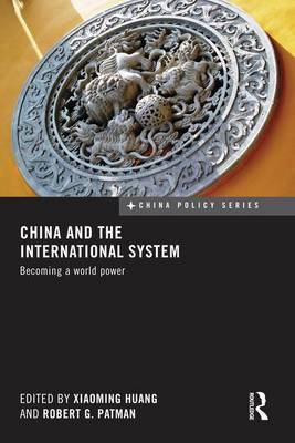 China and the International System: Becoming a World Power (Paperback)