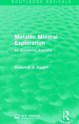 Metallic Mineral Exploration: An Economic Analysis (Paperback)
