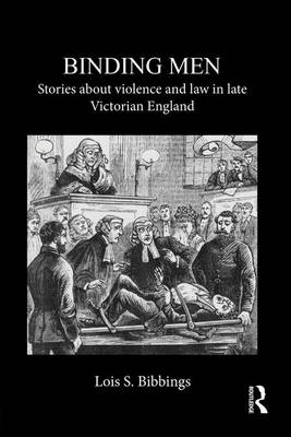 Binding Men: Stories About Violence and Law in Late Victorian England (Paperback)