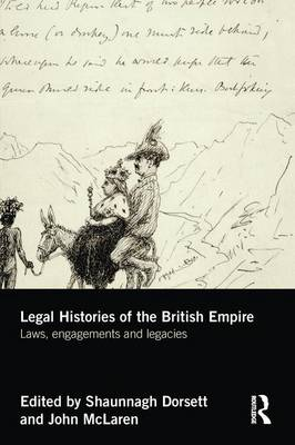 Legal Histories of the British Empire: Laws, Engagements and Legacies (Paperback)
