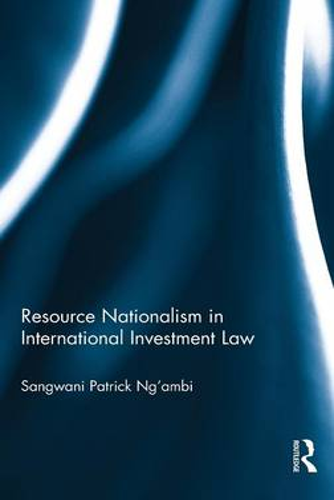 Resource Nationalism in International Investment Law (Hardback)