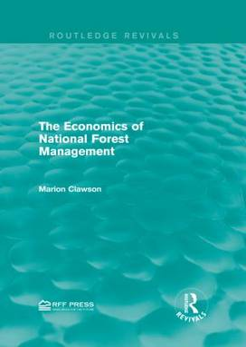 The Economics of National Forest Management - Routledge Revivals (Hardback)