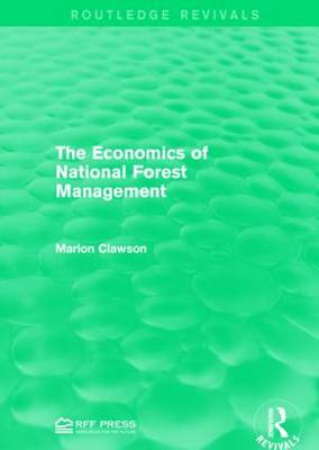 The Economics of National Forest Management - Routledge Revivals (Paperback)