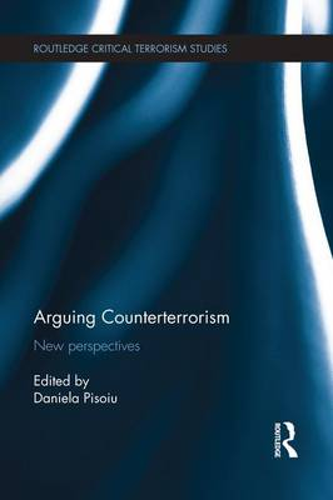 Arguing Counterterrorism: New perspectives - Routledge Critical Terrorism Studies (Paperback)