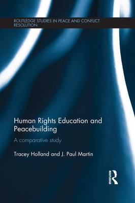 Human Rights Education and Peacebuilding: A comparative study (Paperback)