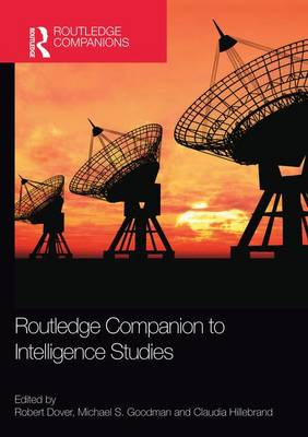 Routledge Companion to Intelligence Studies (Paperback)
