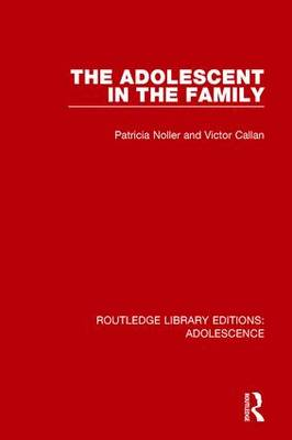 The Adolescent in the Family - Routledge Library Editions: Adolescence (Hardback)