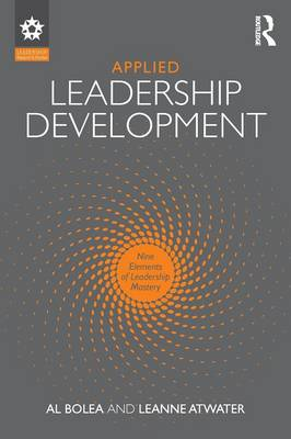 Applied Leadership Development: Nine Elements of Leadership Mastery - Leadership: Research and Practice (Paperback)