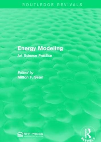 Energy Modeling: Art Science Practice - Routledge Revivals (Hardback)