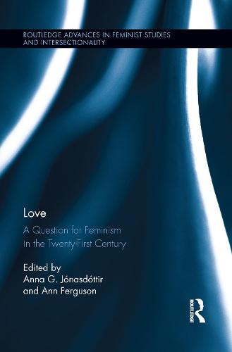 Love: A Question for Feminism in the Twenty-First Century (Paperback)