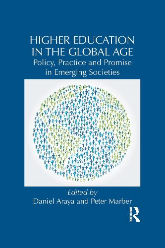 Higher Education in the Global Age: Policy, Practice and Promise in Emerging Societies - Routledge Studies in Emerging Societies (Paperback)