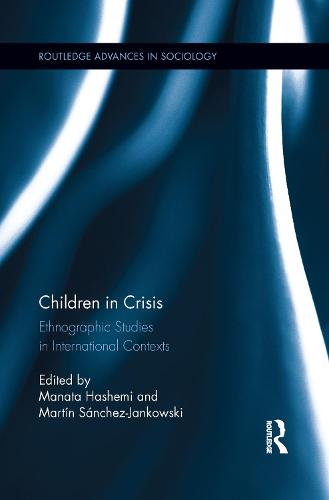 Children in Crisis: Ethnographic Studies in International Contexts - Routledge Advances in Sociology (Paperback)