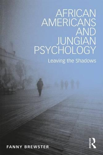 African Americans and Jungian Psychology: Leaving the Shadows (Paperback)