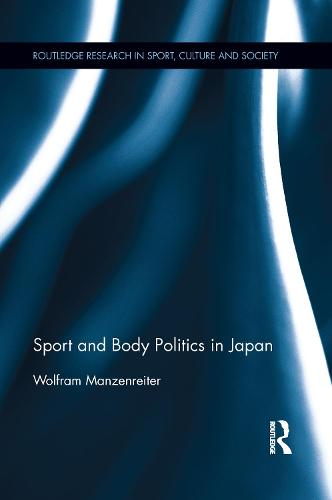Sport and Body Politics in Japan (Paperback)