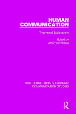 Human Communication: Theoretical Explorations - Routledge Library Editions: Communication Studies (Hardback)