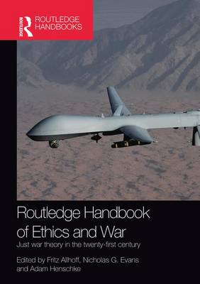 Routledge Handbook of Ethics and War: Just War Theory in the 21st Century (Paperback)