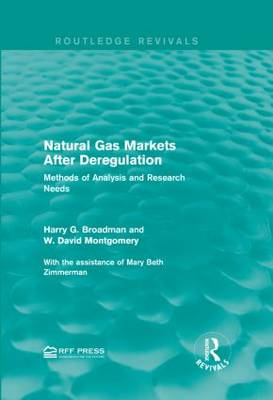 Natural Gas Markets After Deregulation: Methods of Analysis and Research Needs - Routledge Revivals (Hardback)