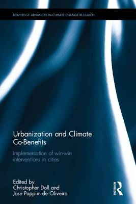 Urbanization and Climate Co-Benefits: Implementation of win-win interventions in cities - Routledge Advances in Climate Change Research (Hardback)