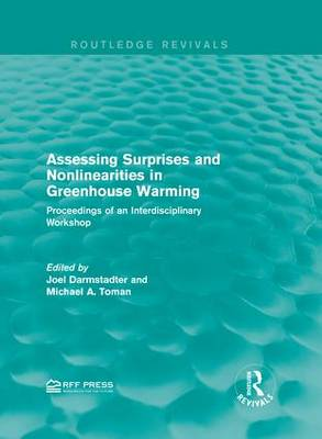 Assessing Surprises and Nonlinearities in Greenhouse Warming: Proceedings of an Interdisciplinary Workshop - Routledge Revivals (Hardback)