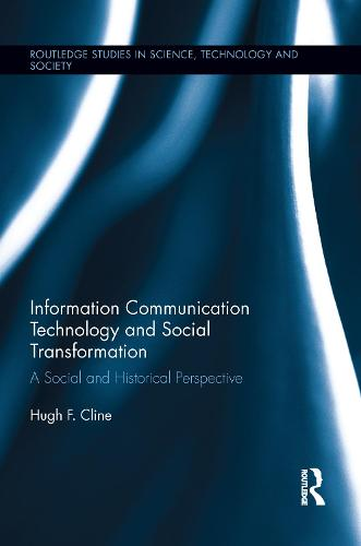 Information Communication Technology and Social Transformation: A Social and Historical Perspective (Paperback)