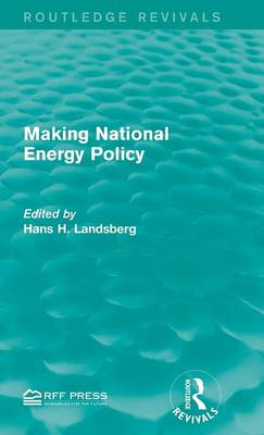 Making National Energy Policy - Routledge Revivals (Hardback)