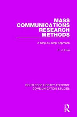 Mass Communications Research Methods: A Step-by-Step Approach - Routledge Library Editions: Communication Studies (Hardback)