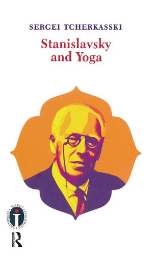 Stanislavsky and Yoga - Routledge Icarus (Paperback)