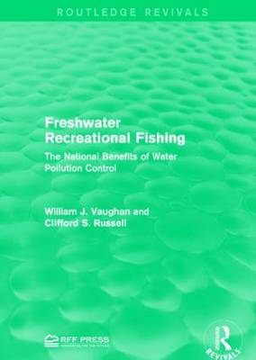 Freshwater Recreational Fishing: The National Benefits of Water Pollution Control - Routledge Revivals (Hardback)