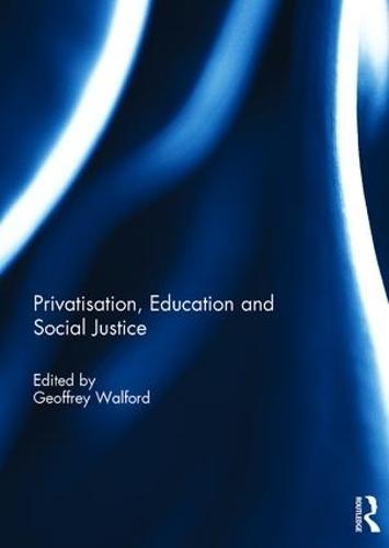 Privatisation, Education and Social Justice (Hardback)