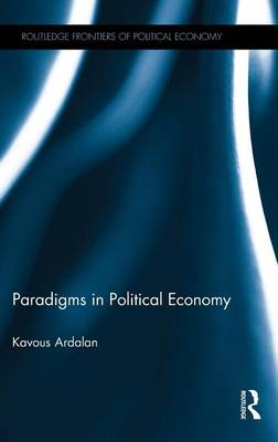 Paradigms in Political Economy - Routledge Frontiers of Political Economy (Hardback)