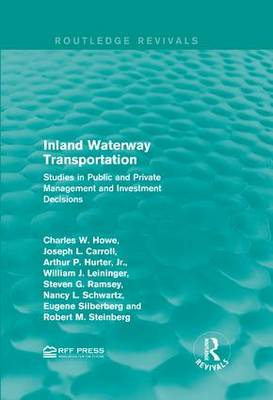 Inland Waterway Transportation: Studies in Public and Private Management and Investment Decisions - Routledge Revivals (Hardback)