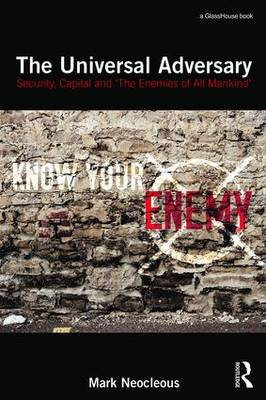 The Universal Adversary: Security, Capital and 'The Enemies of All Mankind' (Paperback)