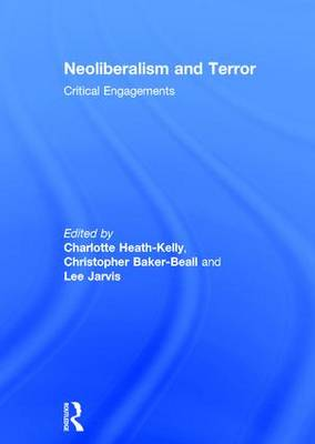 Neoliberalism and Terror: Critical Engagements (Hardback)