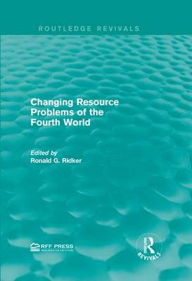 Changing Resource Problems of the Fourth World - Routledge Revivals (Hardback)