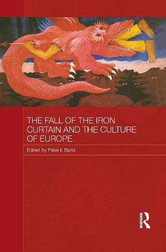 The Fall of the Iron Curtain and the Culture of Europe (Paperback)