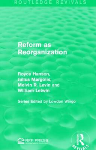 Reform as Reorganization - Routledge Revivals (Hardback)