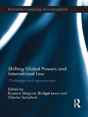 Shifting Global Powers and International Law: Challenges and Opportunities - Challenges of Globalisation (Paperback)