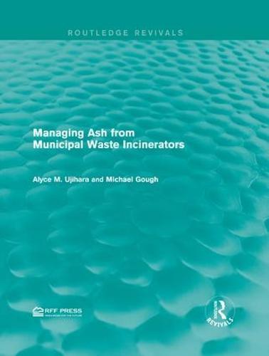 Managing Ash from Municipal Waste Incinerators - Routledge Revivals (Hardback)