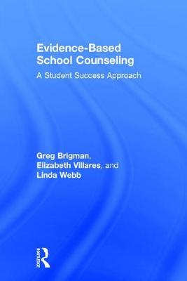 Evidence-Based School Counseling: A Student Success Approach (Hardback)