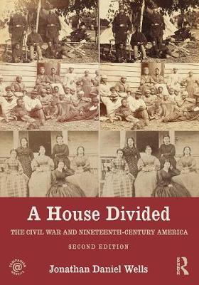 A House Divided: The Civil War and Nineteenth-Century America (Paperback)