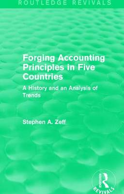 Forging Accounting Principles in Five Countries: A History and an Analysis of Trends - Routledge Revivals (Paperback)
