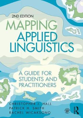 Mapping Applied Linguistics: A Guide for Students and Practitioners (Paperback)
