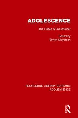Adolescence: The Crises of Adjustment - Routledge Library Editions: Adolescence (Hardback)