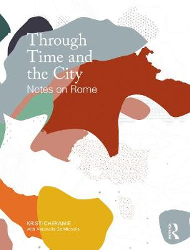 Rome's Urban Ecologies: An Atlas (Paperback)