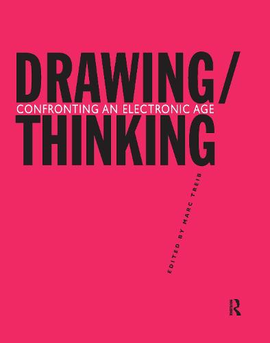 Drawing/Thinking: Confronting an Electronic Age (Hardback)