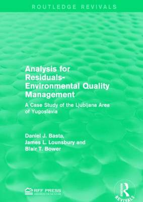 Analysis for Residuals-Environmental Quality Management: A Case Study of the Ljubljana Area of Yugoslavia - Routledge Revivals (Hardback)