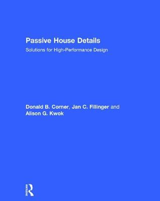 Passive House Details: Solutions for High-Performance Design (Hardback)