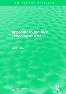 Appendix to the Rice Economy of Asia - Routledge Revivals (Hardback)