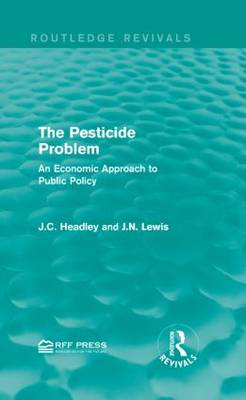 The Pesticide Problem: An Economic Approach to Public Policy - Routledge Revivals (Hardback)